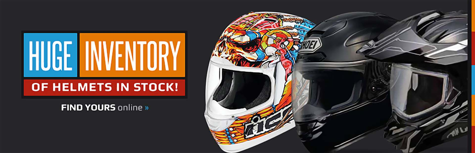 We have a huge inventory of helmets in stock!