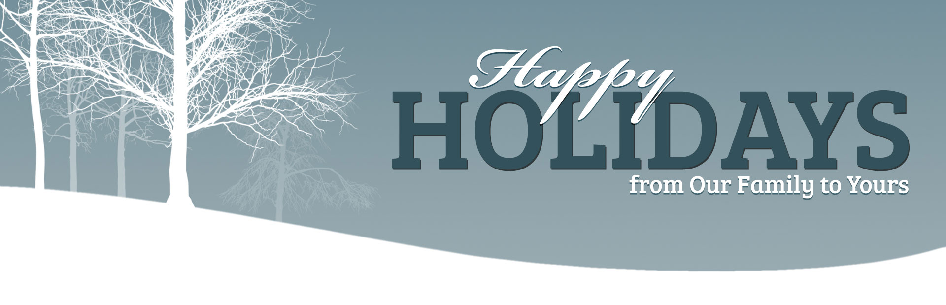 Happy holidays from our family to yours.
