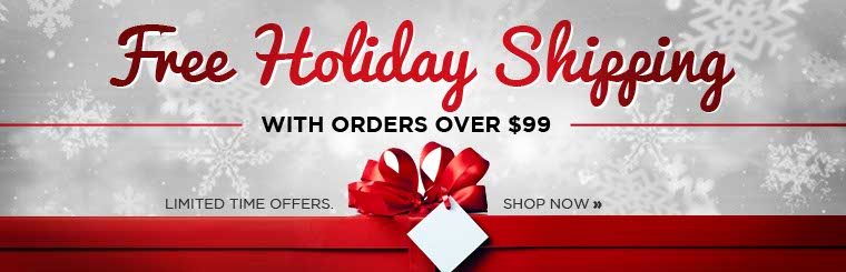 Get free holiday shipping with orders over $99! Click here to shop online.