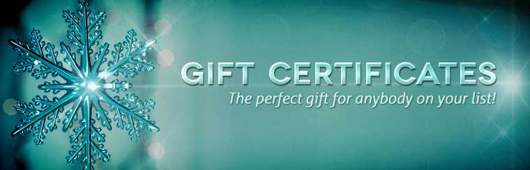 A gift certificate is the perfect gift for anybody on your list! Contact us for more information.