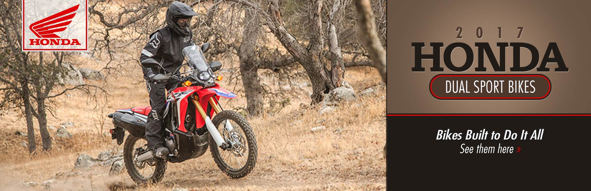 2017 Honda Dual Sport Bikes: Click here to view the models.