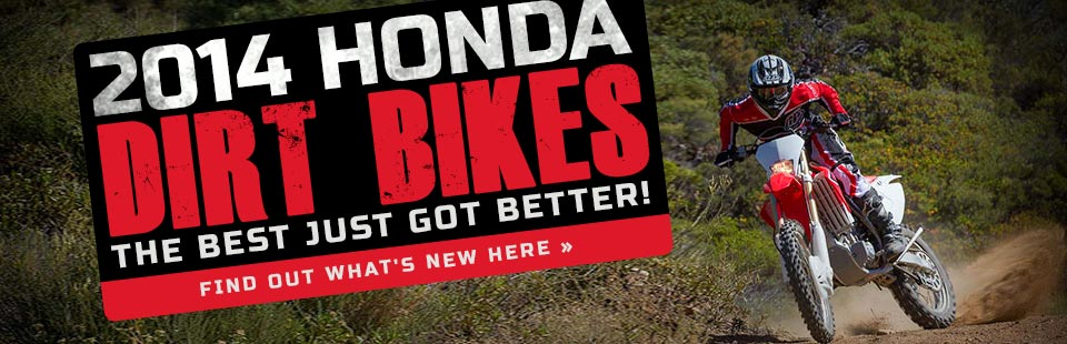 View the 2014 Honda dirt bikes.