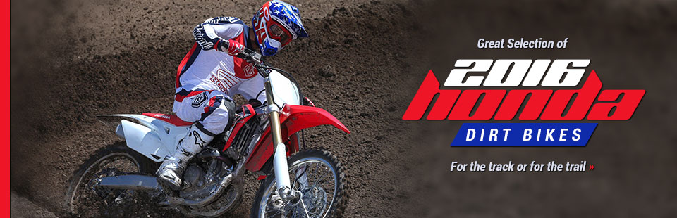 2016 Honda Dirt Bikes: Click here to view the models.