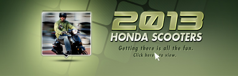 Click here to view the 2013 Honda scooters.