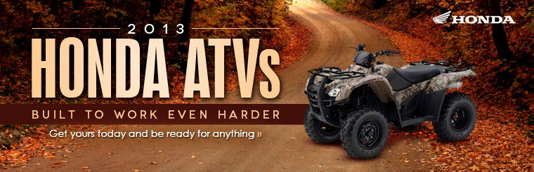 Get your 2013 Honda ATV and be ready for anything! Click here to browse.