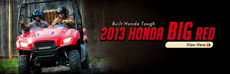 Click here to view the 2013 Honda Big Red.