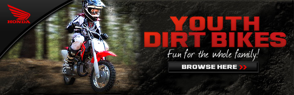 Click here to browse Honda youth dirt bikes.