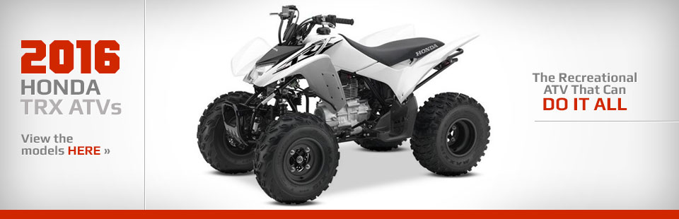2016 Honda TRX ATVs: Click here to view the models.