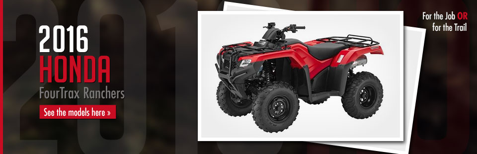 2016 Honda FourTrax Ranchers: Click here to view the models.