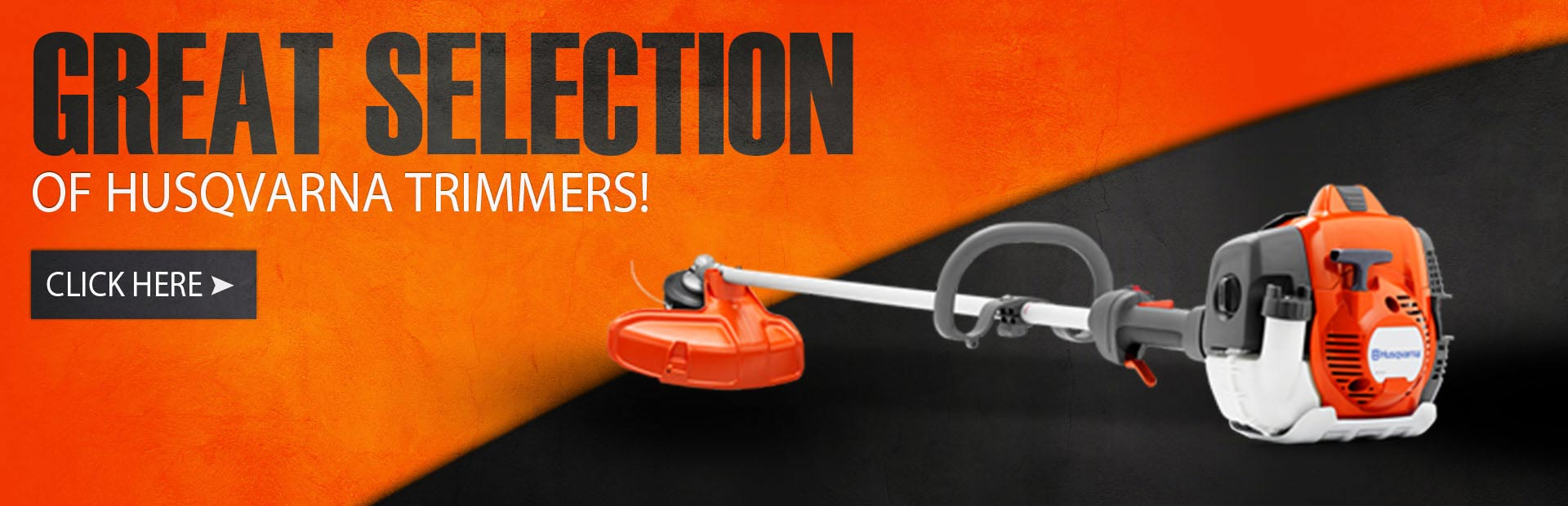 We have a great selection of Husqvarna trimmers! Click here to view them.