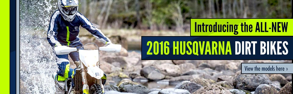 2016 Husqvarna Dirt Bikes: Click here to view the models.