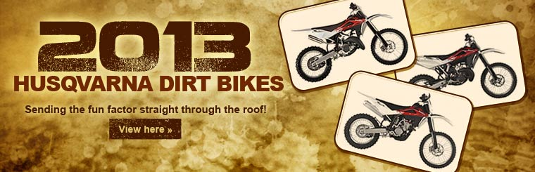 Click here to view the 2013 Husqvarna dirt bikes.