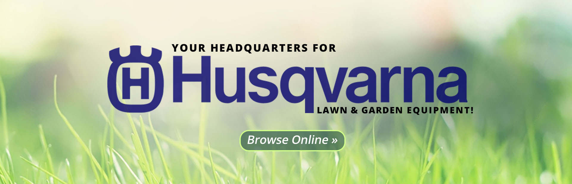 Husqvarna Lawn & Garden Equipment: Click here to view the models.