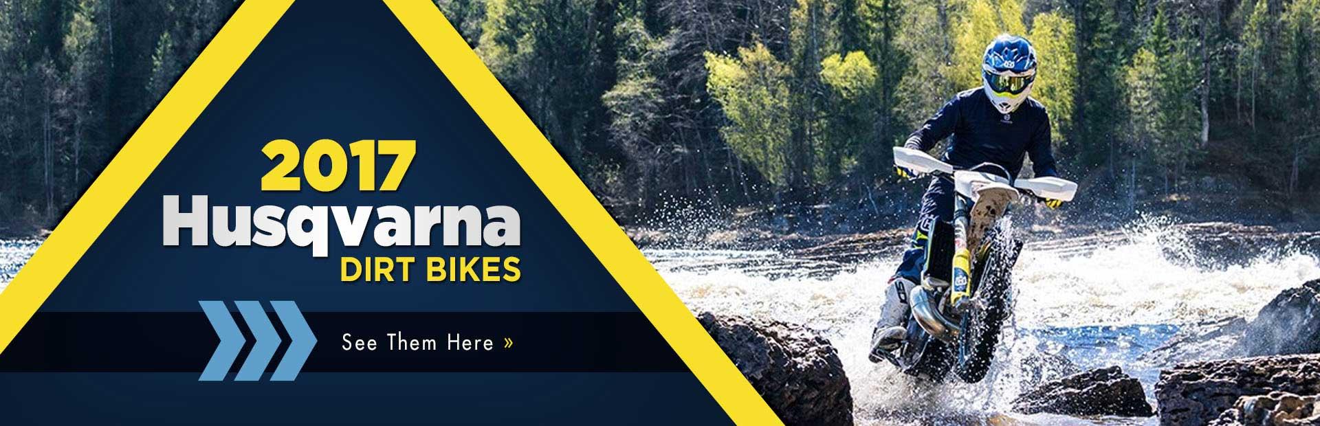 2017 Husqvarna Dirt Bikes: Click here to view the models.