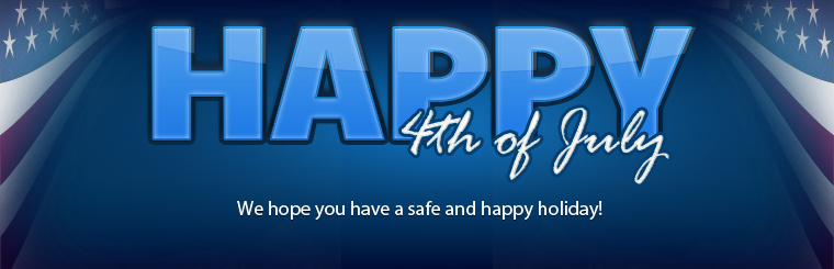 Happy 4th of July! We hope you have a safe and happy holiday!