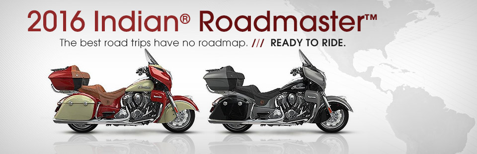 2016 Indian® Motorcycle Roadmaster™: Click here to view the models.