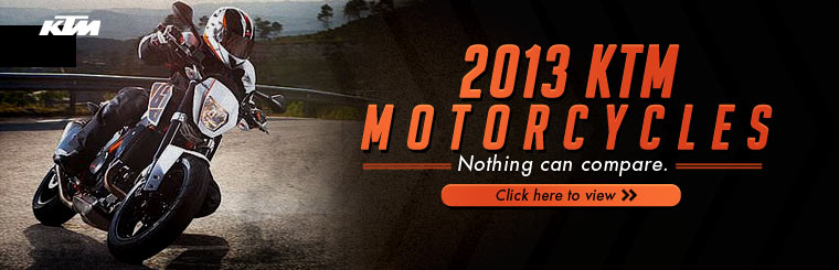 Click here to view the 2013 KTM motorcycles.
