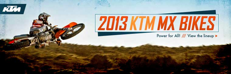 Click here to view the 2013 KTM MX bikes.
