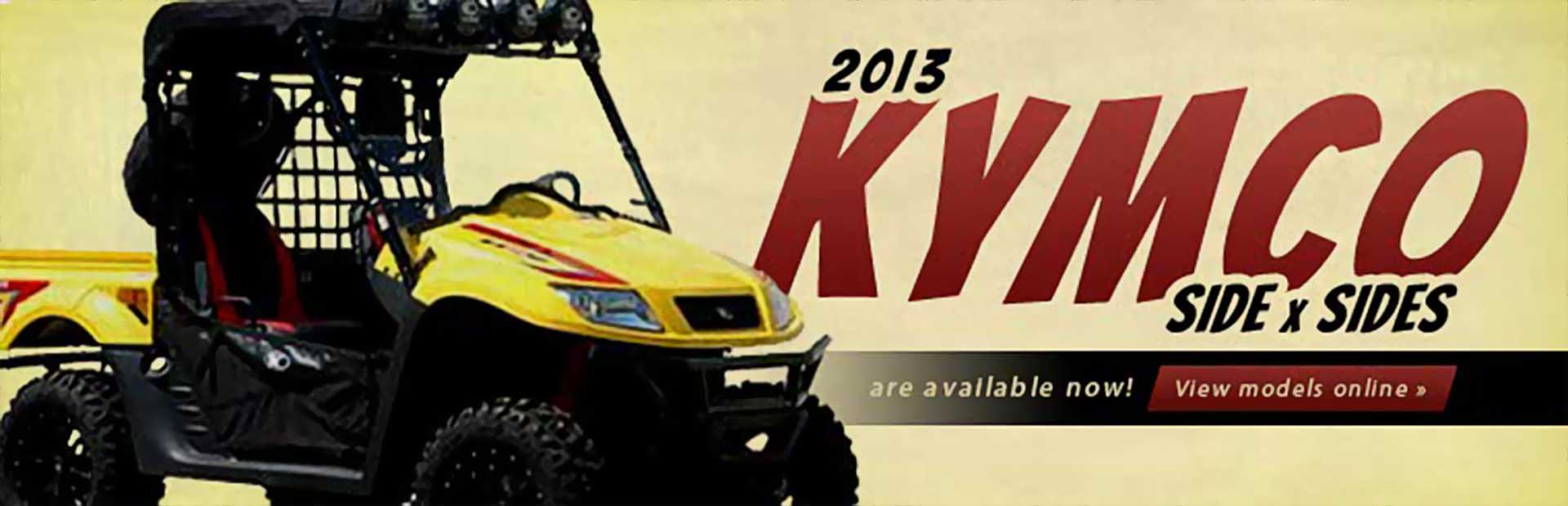 Click here to view the 2013 KYMCO side x sides.