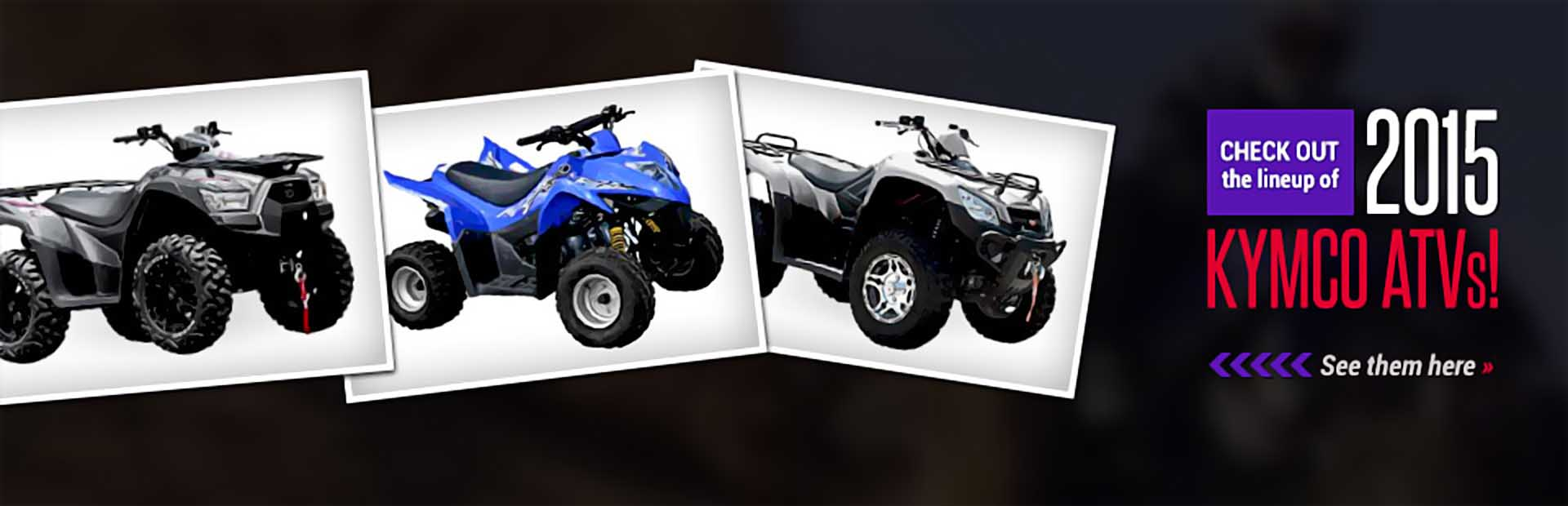 2015 KYMCO ATVs: Click here to view the lineup.