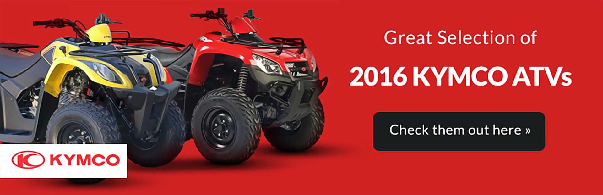 2016 KYMCO ATVs: Click here to view the models.