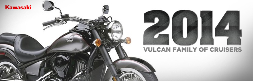 2014 Kawasaki Vulcan Family of Cruisers: Click here to view the model.
