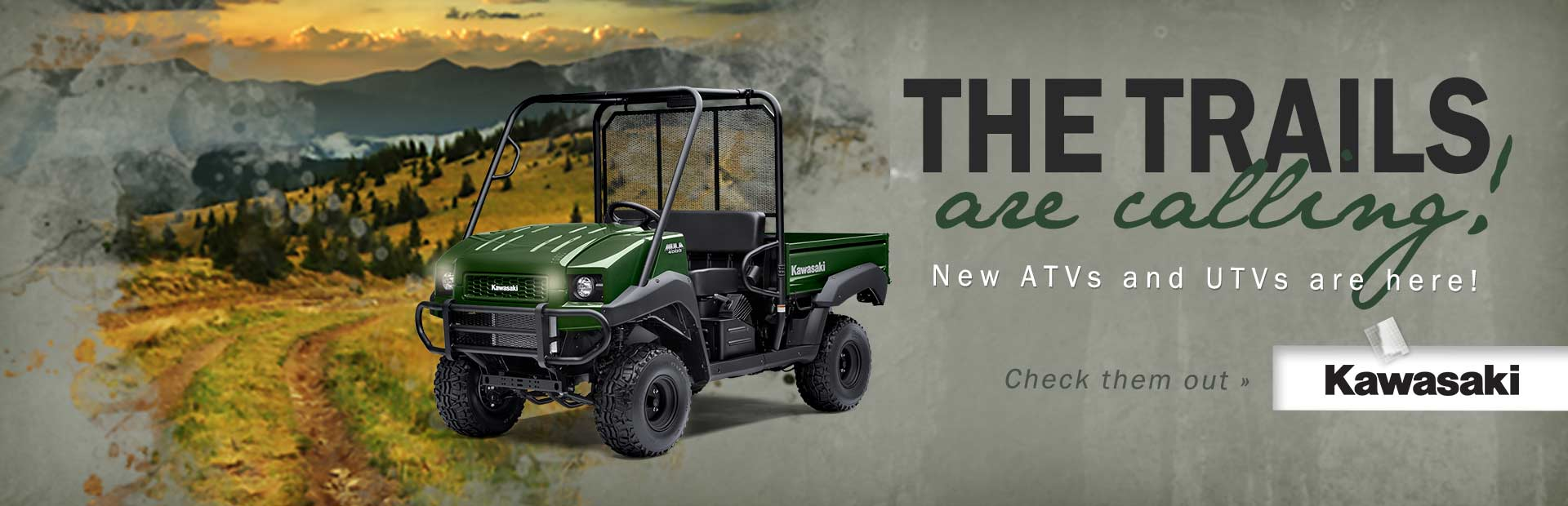 The trails are calling! Click here for new ATVs and UTVs from Kawasaki.