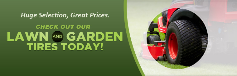 Click here to check out our great prices on a huge selection of lawn and garden tires!