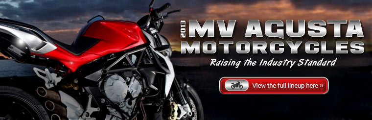 2013 MV Agusta motorcycles raise the industry standard! Click here to view the full lineup.