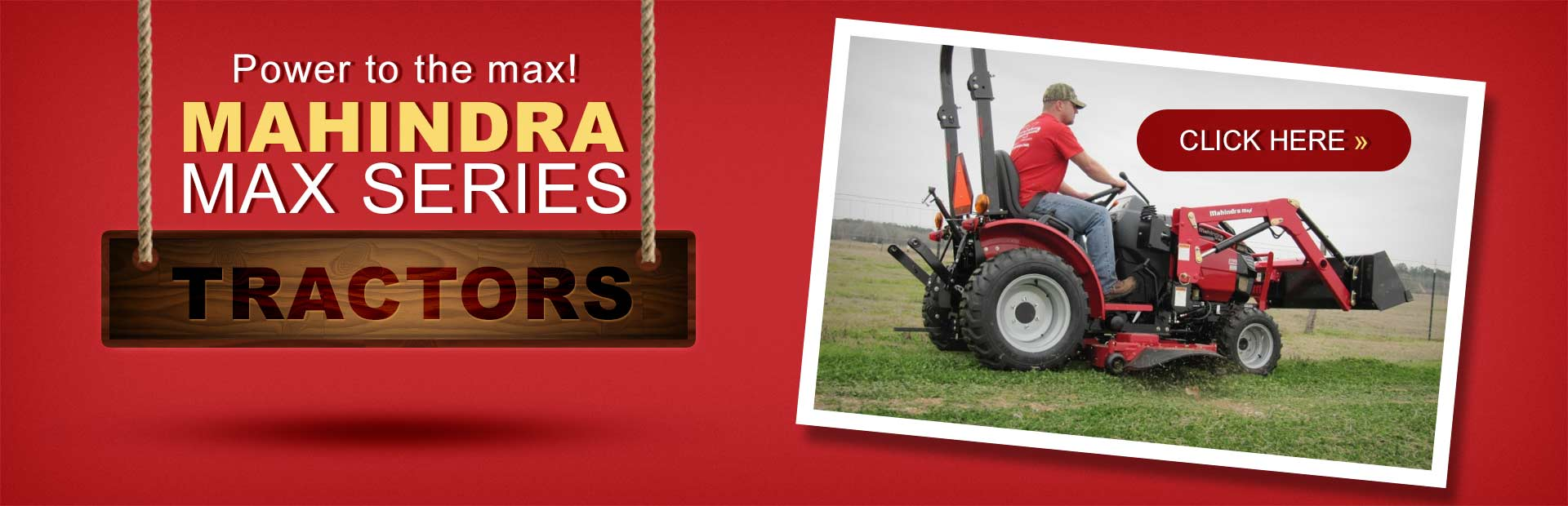 Mahindra Max series tractors have power to the max! Click here to view our selection.