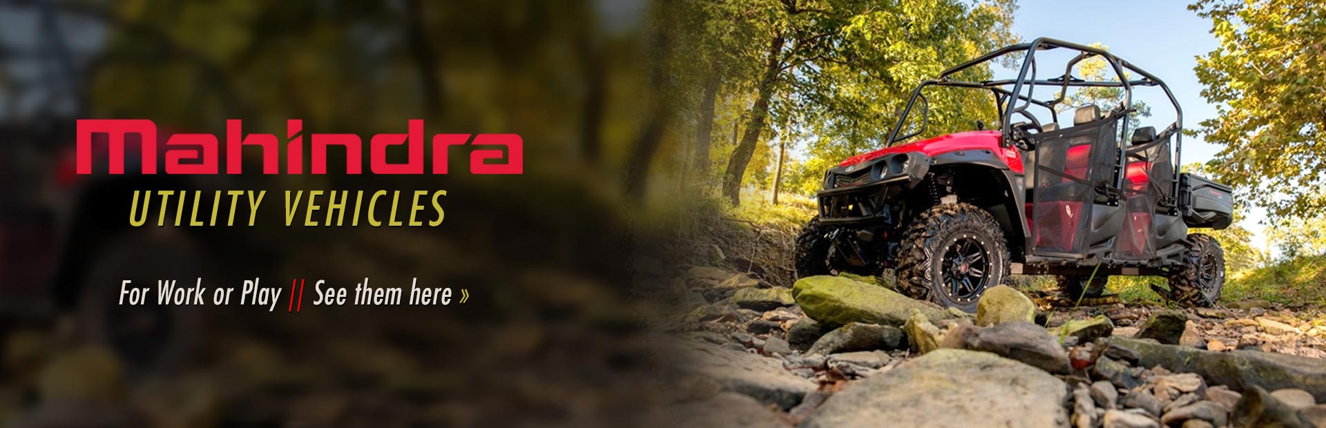 Mahindra utility vehicles are perfect for work or play. Click here to view our selection.