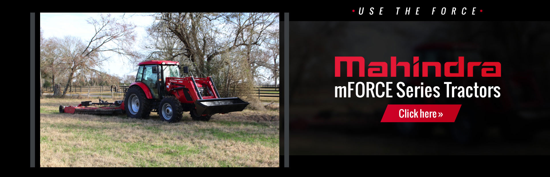 Click here to view our selection of Mahindra mFORCE series tractors!