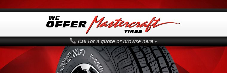 We offer Mastercraft tires. Call for a quote or click here to browse tires.