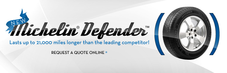 Click here to request a quote on the new Michelin® Defender™.