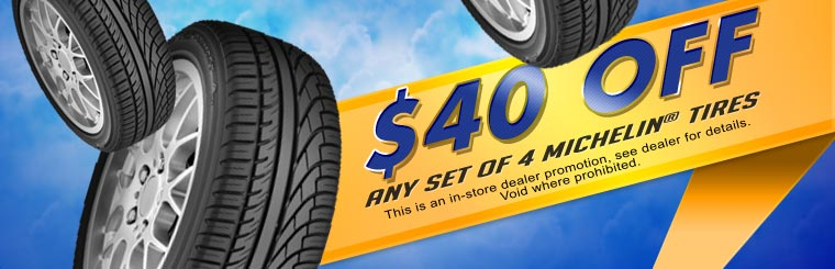 Take $40 off any set of four Michelin® tires! Click here to print a coupon.