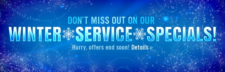 er Don't miss out on our wintservice specials! Hurry, offers end soon! Click here for details.