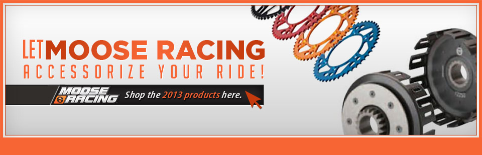 Click here to shop 2013 Moose Racing products.