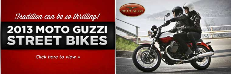 Click here to view the 2013 Moto Guzzi street bikes.