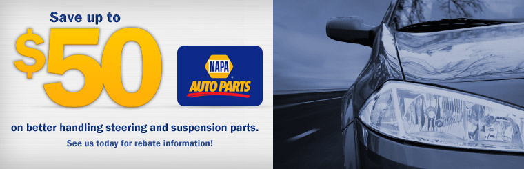 Save up to $50 on better handling steering and suspension parts from NAPA. Contact us for info.