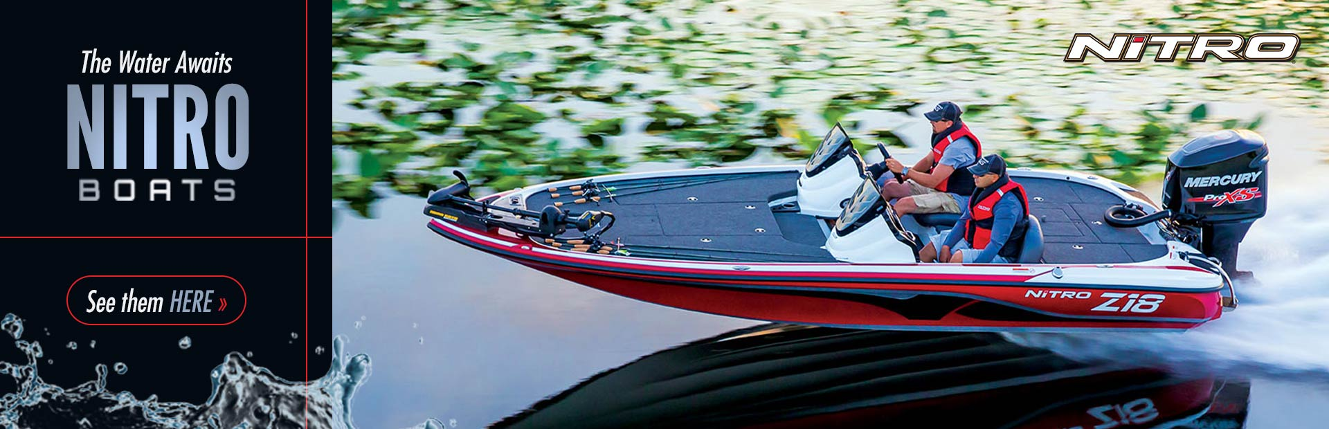 The water awaits with Nitro Boats! Click here to view our selection.