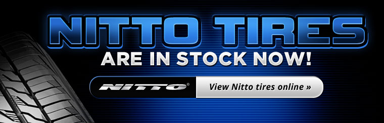 Nitto tires are in stock now. Click here to shop online!