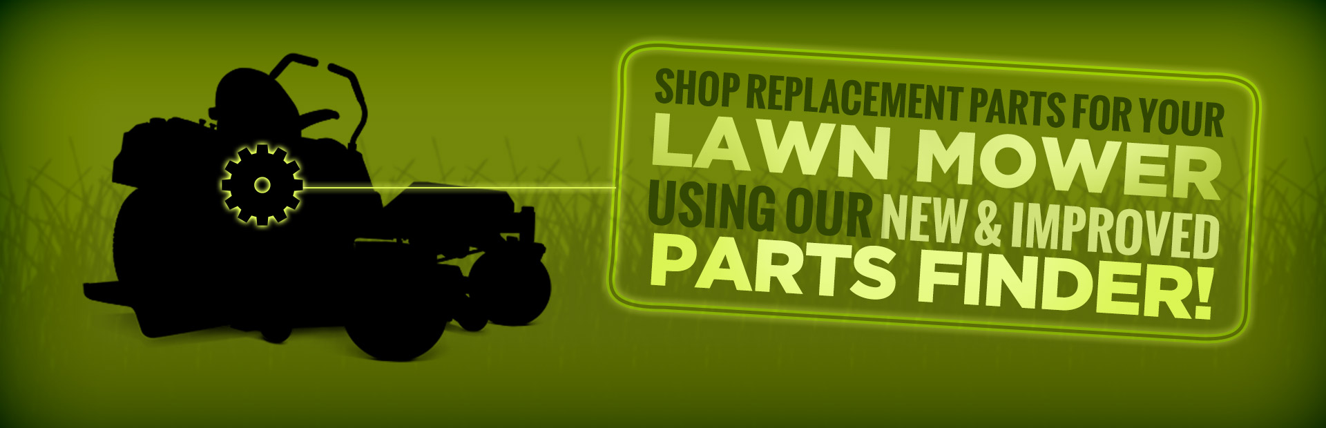 Shop replacement parts for your lawn mower using our new and improved Parts Finder!