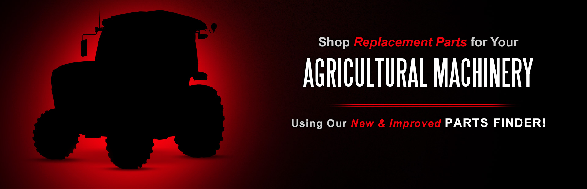 Shop replacement parts for your agricultural machinery using our new and improved Parts Finder!