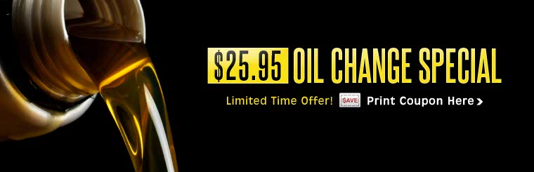 For a limited time, get an oil change for $25.95! Click here to print the coupon.