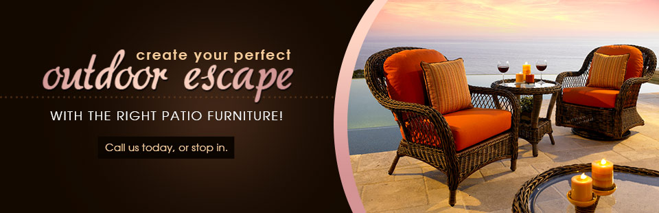 Create your perfect outdoor escape with the right patio furniture! Call us today, or stop in!