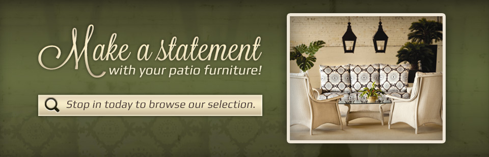 Make a statement with your patio furniture! Click here to contact us.