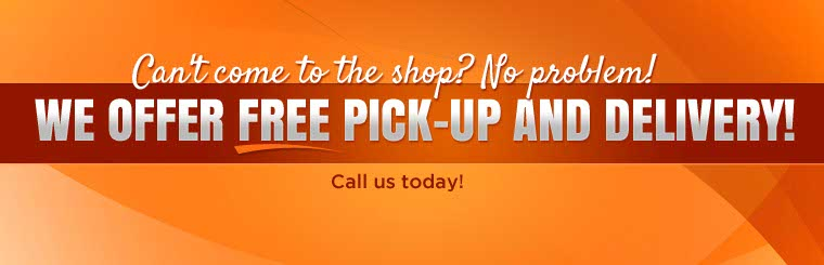 We offer free pick-up and delivery. Call us today or click here to contact us.