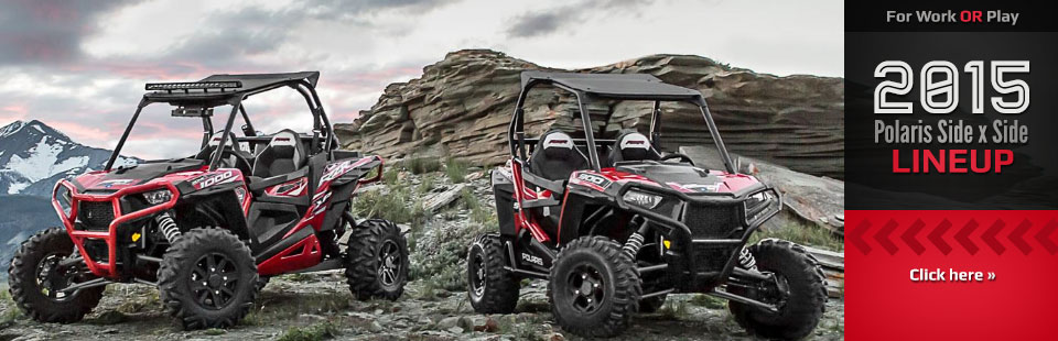 2015 Polaris Side x Side Lineup: Click here to view the models.