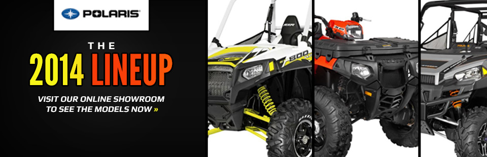 Click here to view the 2014 Polaris lineup.