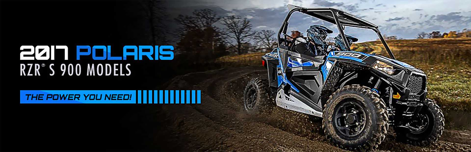 2017 Polaris Industries RZR® S 900 Models: Click here to view the selection.